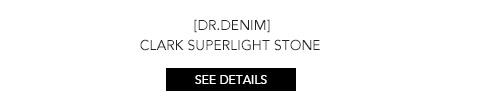 [DR.DENIM] CLARK SUPERLIGHT STONE