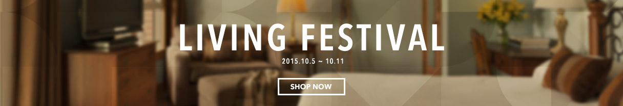 LIVING FESTIVAL 2015.10.5 ~ 10.11 Shop now